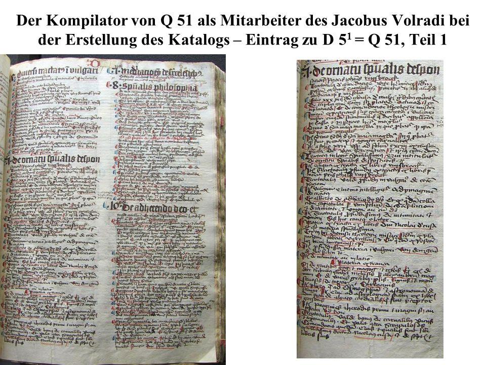 Der Kompilator von Q 51 als Mitarbeiter des Jacobus Volradi bei der Erstellung des Katalogs – Eintrag zu D 5 1 = Q 51, Teil 1