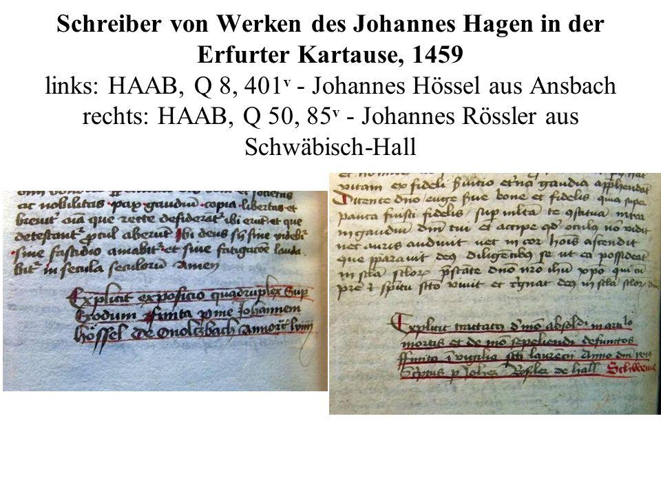 Schreiber von Werken des Johannes Hagen in der Erfurter Kartause, 1459 links: HAAB, Q 8, 401 v - Johannes Hössel aus Ansbach rechts: HAAB, Q 50, 85 v