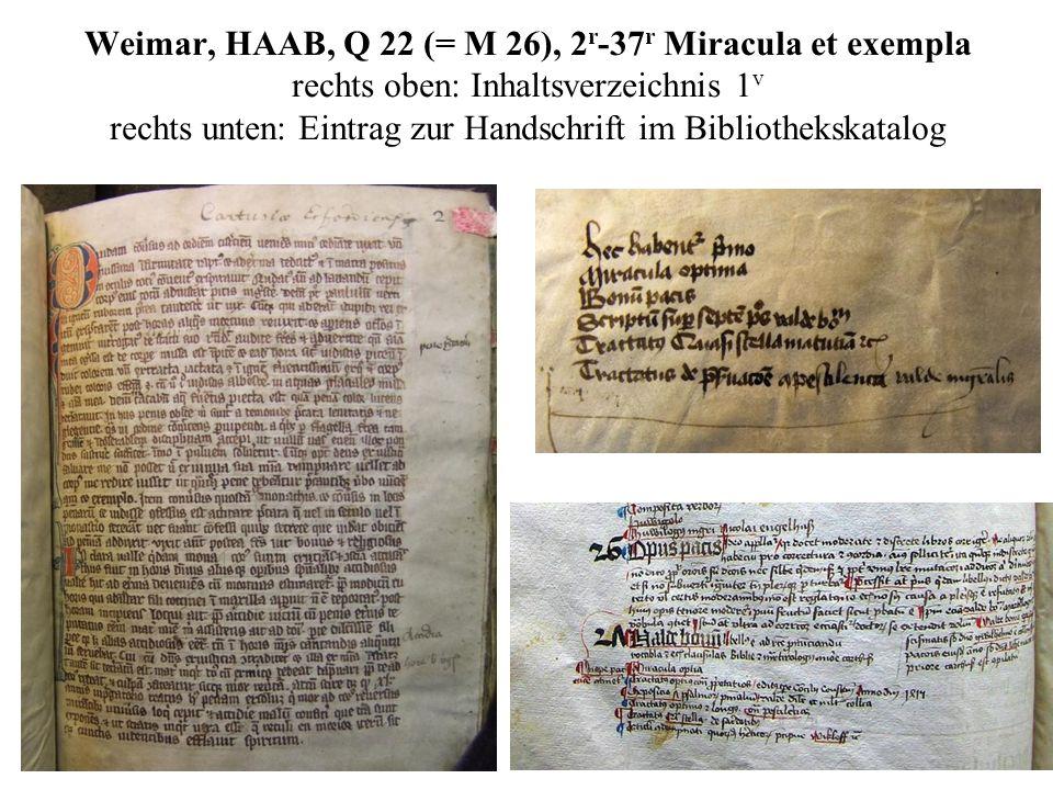 Weimar, HAAB, Q 22 (= M 26), 2 r -37 r Miracula et exempla rechts oben: Inhaltsverzeichnis 1 v rechts unten: Eintrag zur Handschrift im Bibliothekskat