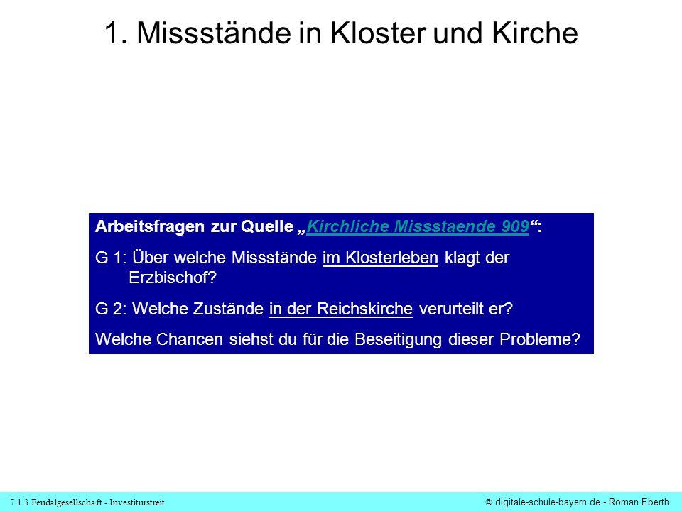 7.1.3 Feudalgesellschaft - Investiturstreit© digitale-schule-bayern.de - Roman Eberth 1. Missstände in Kloster und Kirche Arbeitsfragen zur Quelle Kir