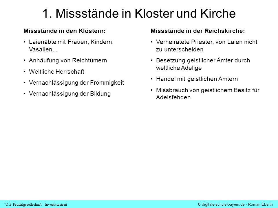 7.1.3 Feudalgesellschaft - Investiturstreit© digitale-schule-bayern.de - Roman Eberth 1. Missstände in Kloster und Kirche Missstände in den Klöstern: