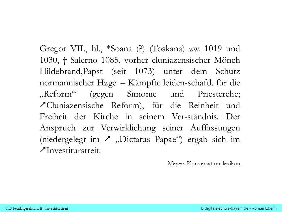 7.1.3 Feudalgesellschaft - Investiturstreit© digitale-schule-bayern.de - Roman Eberth Gregor VII., hl., *Soana (?) (Toskana) zw. 1019 und 1030, Salern
