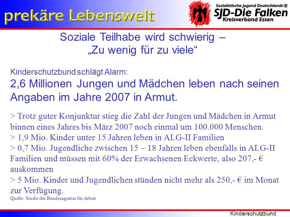 Kinderschutzbund 2007 Soziale Teilhabe wird schwierig – Zu wenig für zu viele Kinderschutzbund schlägt Alarm: 2,6 Millionen Jungen und Mädchen leben n