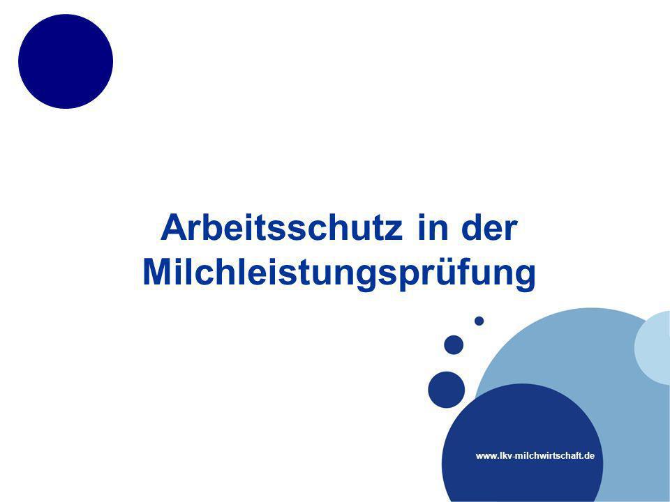 www.lkv-milchwirtschaft.de Arbeitsschutz in der Milchleistungsprüfung