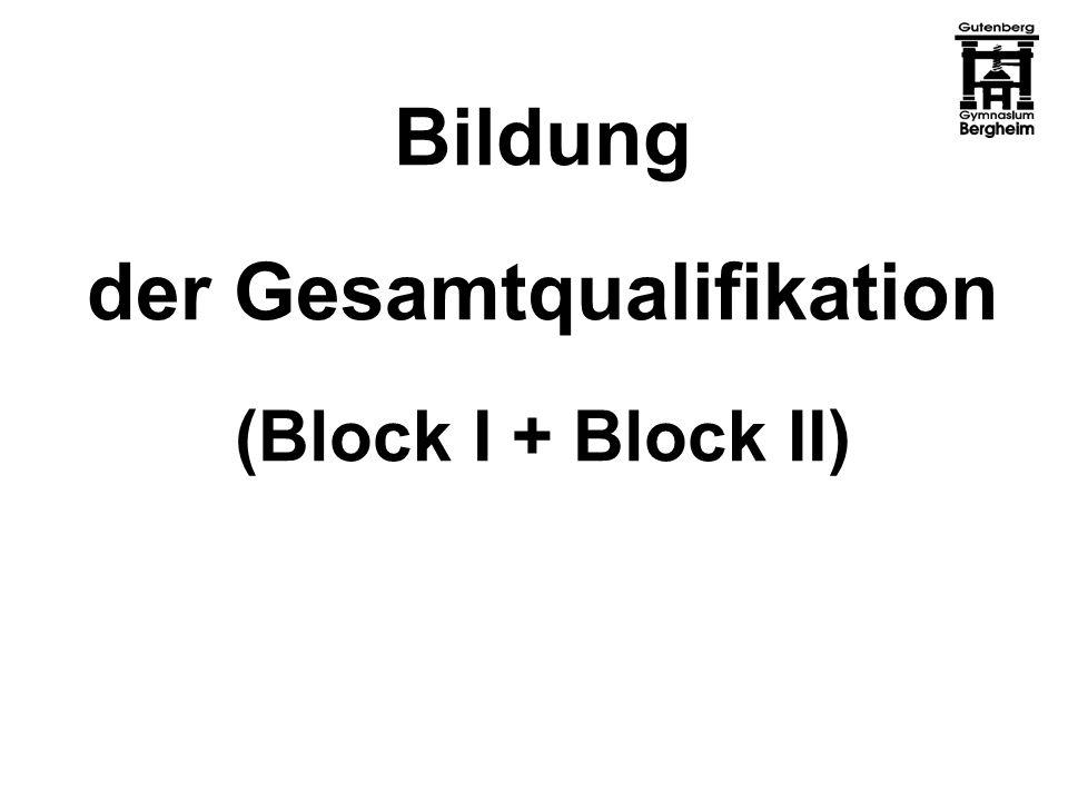 Bildung der Gesamtqualifikation (Block I + Block II)