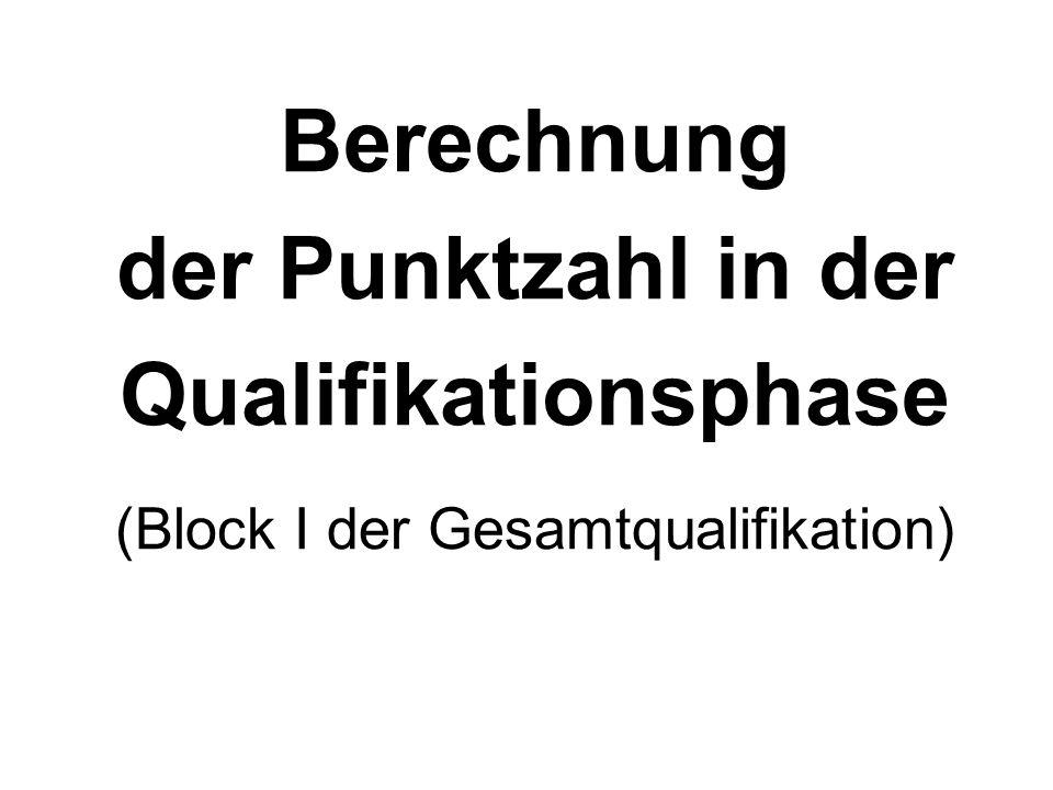 Berechnung der Punktzahl in der Qualifikationsphase (Block I der Gesamtqualifikation)