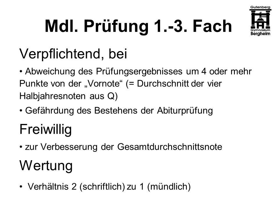 Mdl. Prüfung 1.-3. Fach Verpflichtend, bei Abweichung des Prüfungsergebnisses um 4 oder mehr Punkte von der Vornote (= Durchschnitt der vier Halbjahre