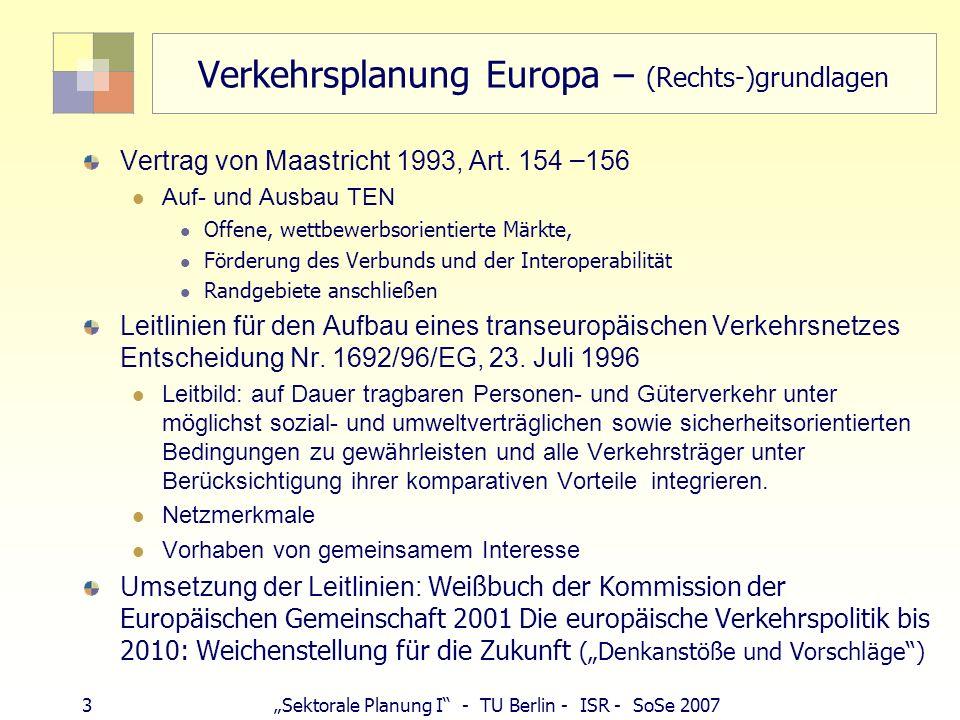 74Sektorale Planung I - TU Berlin - ISR - SoSe 2007 Verkehrssysteme und Stadtgröße StadtgrößeGrundverkehrsmittelergänzend bis 10.000 EWkein eigener Verkehr; regionaler Bus Haltepunkt (HP) SPNV 10 – 100.000 EWeigener BusverkehrRegionaler Bus ab 50.000 EWvereinzelt Straßenbahn 50 - 500.000 EWStraßenbahn bzw.