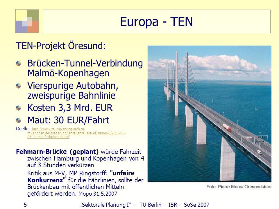 16Sektorale Planung I - TU Berlin - ISR - SoSe 2007 Schienenstrecken Quelle: Raumordnungsbericht 2005, 330f.