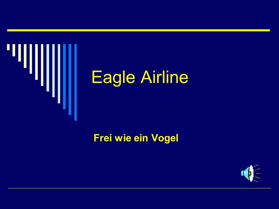 Eagle Airline Frei wie ein Vogel