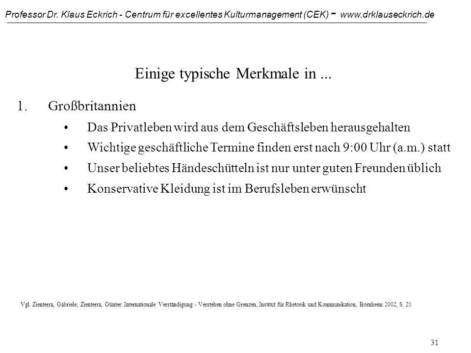 Professor Dr. Klaus Eckrich - Centrum für excellentes Kulturmanagement (CEK) - www.drklauseckrich.de 30 Einige typische Merkmale in... 1.Großbritannie