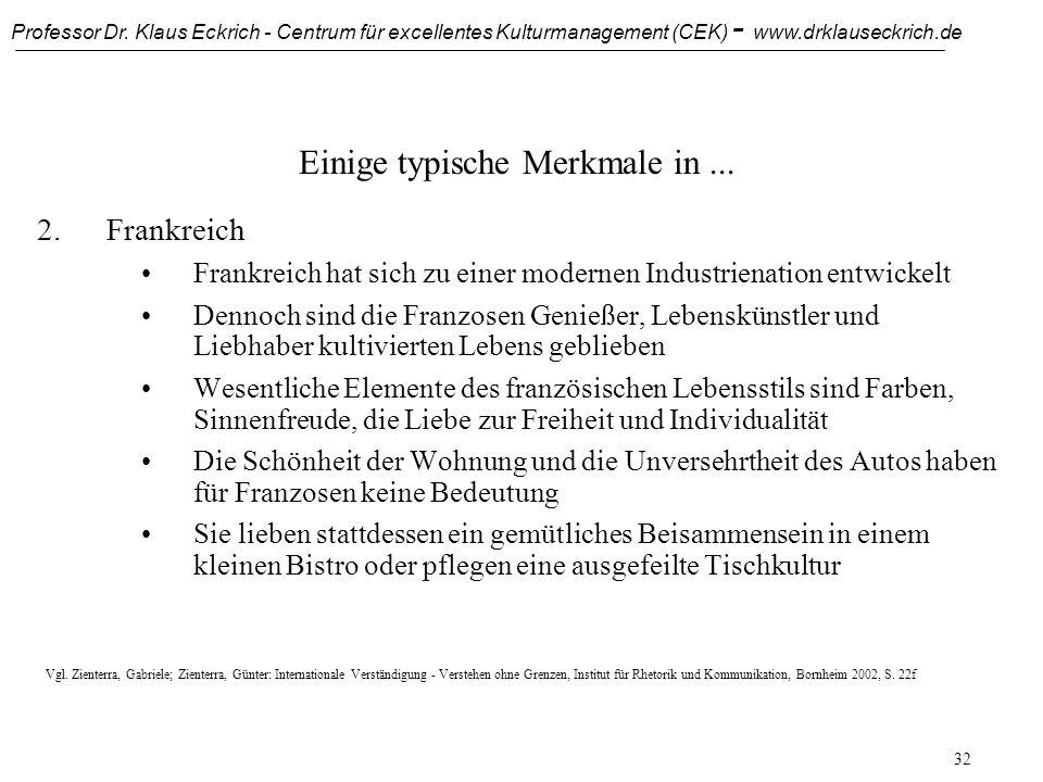 Professor Dr. Klaus Eckrich - Centrum für excellentes Kulturmanagement (CEK) - www.drklauseckrich.de 31 Einige typische Merkmale in... 1.Großbritannie