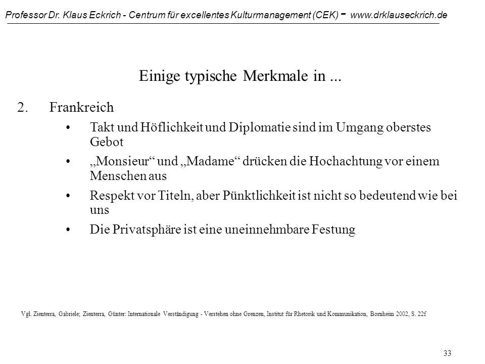 Professor Dr. Klaus Eckrich - Centrum für excellentes Kulturmanagement (CEK) - www.drklauseckrich.de 32 Einige typische Merkmale in... 2.Frankreich Fr