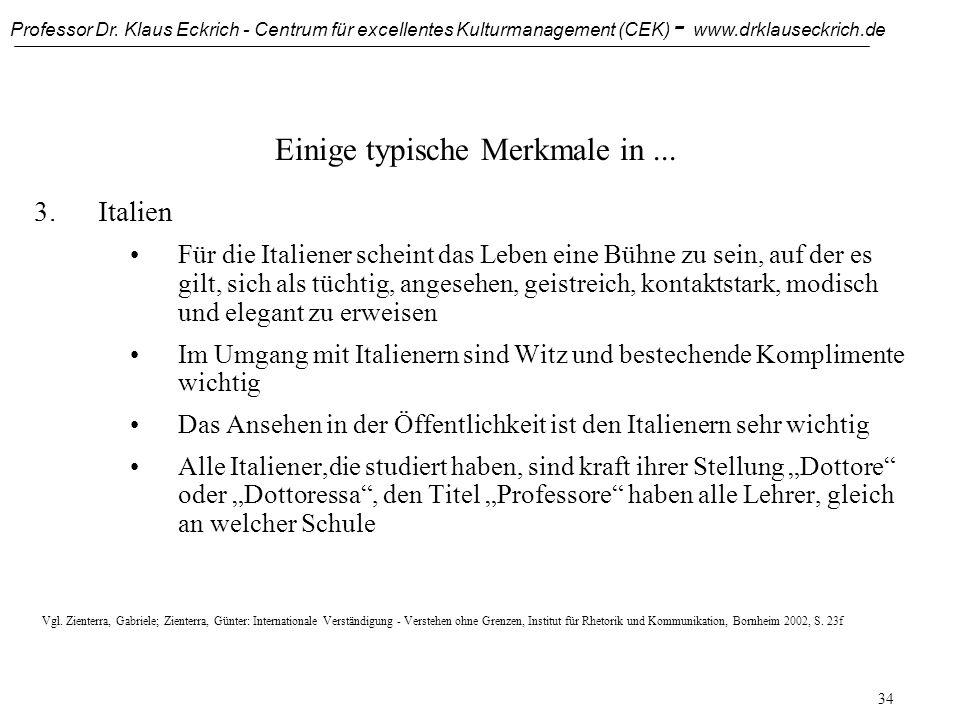 Professor Dr. Klaus Eckrich - Centrum für excellentes Kulturmanagement (CEK) - www.drklauseckrich.de 33 Einige typische Merkmale in... 2.Frankreich Ta