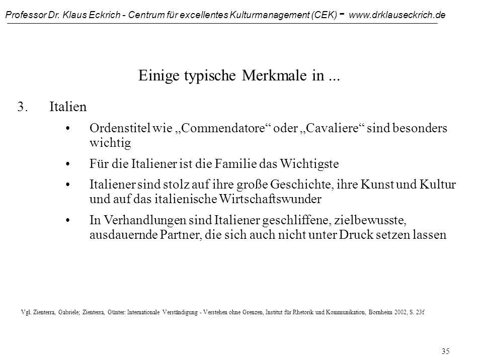 Professor Dr. Klaus Eckrich - Centrum für excellentes Kulturmanagement (CEK) - www.drklauseckrich.de 34 Einige typische Merkmale in... 3.Italien Für d