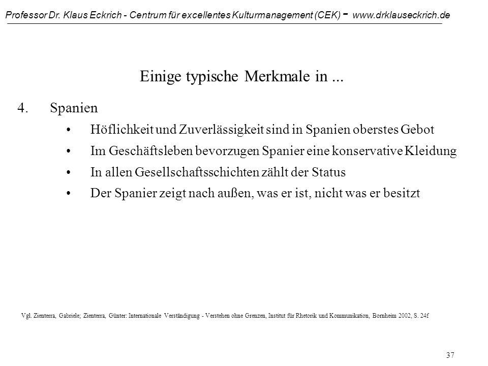 Professor Dr. Klaus Eckrich - Centrum für excellentes Kulturmanagement (CEK) - www.drklauseckrich.de 36 Einige typische Merkmale in... 4.Spanien Spani