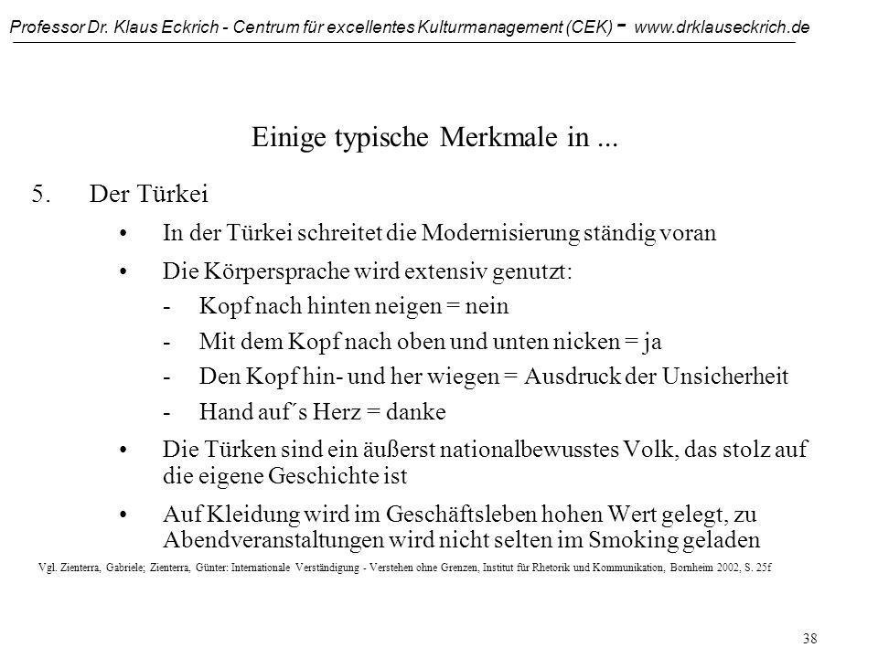 Professor Dr. Klaus Eckrich - Centrum für excellentes Kulturmanagement (CEK) - www.drklauseckrich.de 37 Einige typische Merkmale in... 4.Spanien Höfli