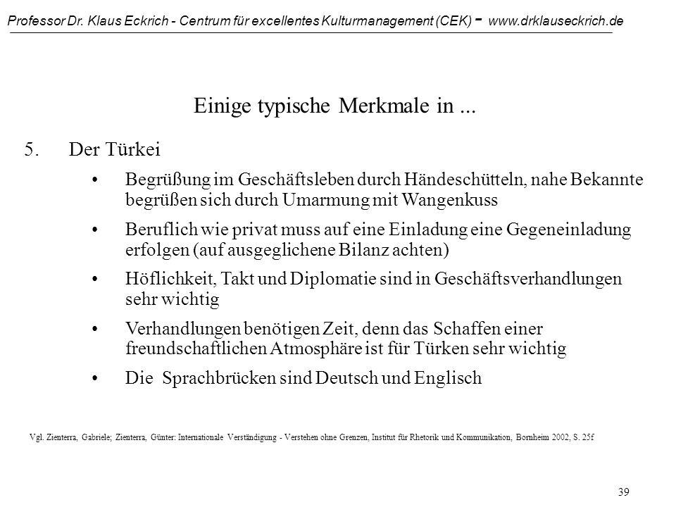 Professor Dr. Klaus Eckrich - Centrum für excellentes Kulturmanagement (CEK) - www.drklauseckrich.de 38 Einige typische Merkmale in... 5.Der Türkei In