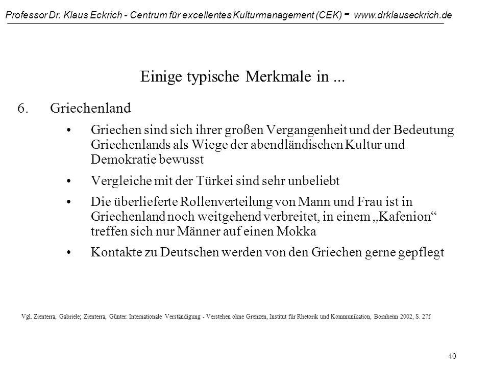 Professor Dr. Klaus Eckrich - Centrum für excellentes Kulturmanagement (CEK) - www.drklauseckrich.de 39 Einige typische Merkmale in... 5.Der Türkei Be