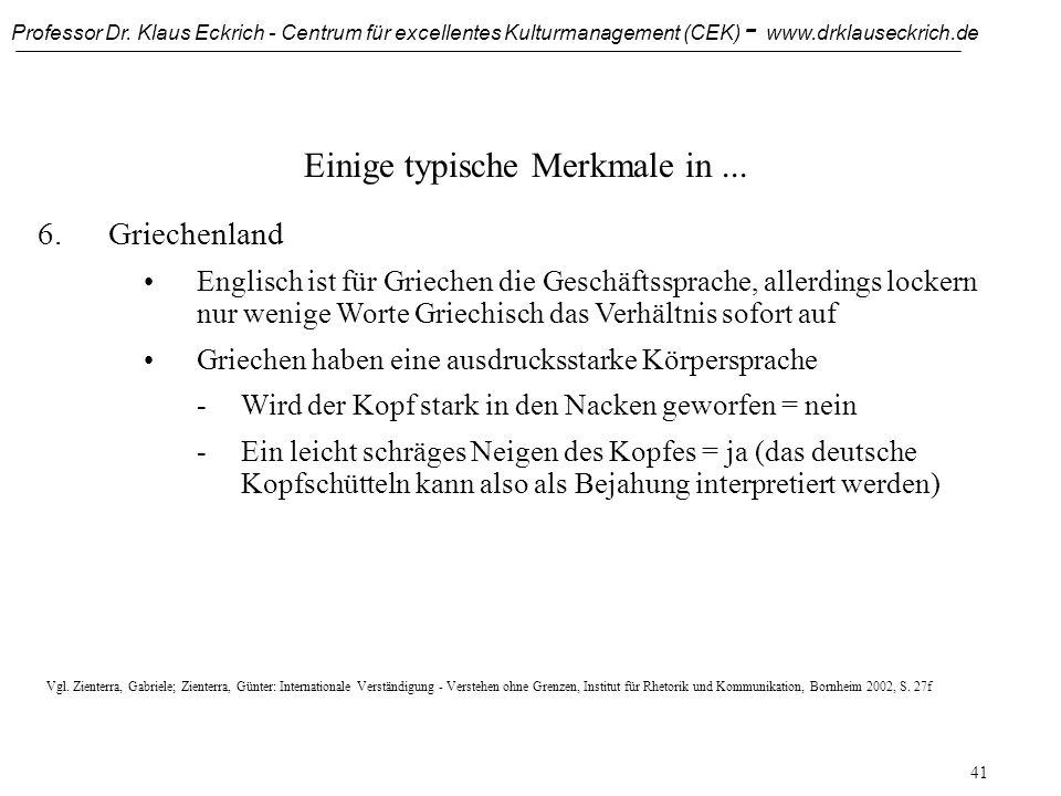 Professor Dr. Klaus Eckrich - Centrum für excellentes Kulturmanagement (CEK) - www.drklauseckrich.de 40 Einige typische Merkmale in... 6.Griechenland