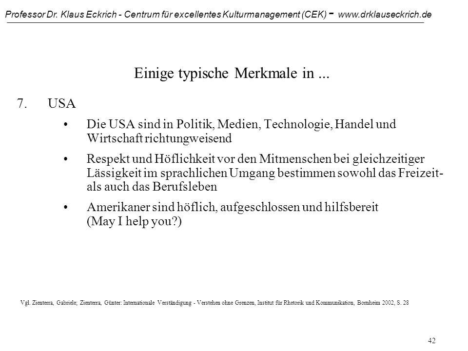 Professor Dr. Klaus Eckrich - Centrum für excellentes Kulturmanagement (CEK) - www.drklauseckrich.de 41 Einige typische Merkmale in... 6.Griechenland