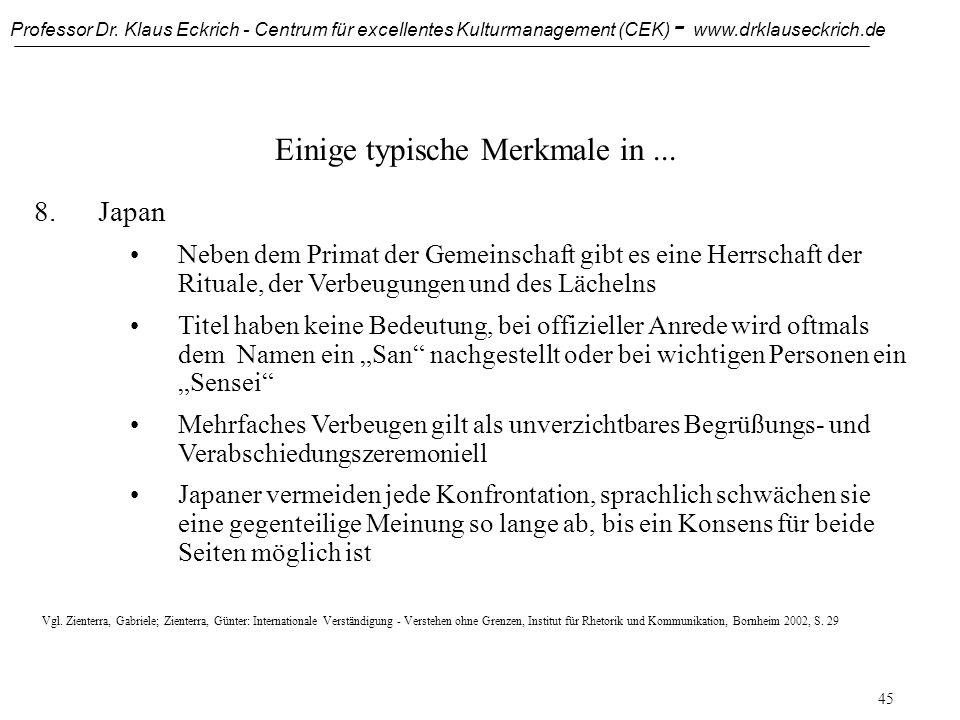 Professor Dr. Klaus Eckrich - Centrum für excellentes Kulturmanagement (CEK) - www.drklauseckrich.de 44 Einige typische Merkmale in... 8.Japan Die Unt