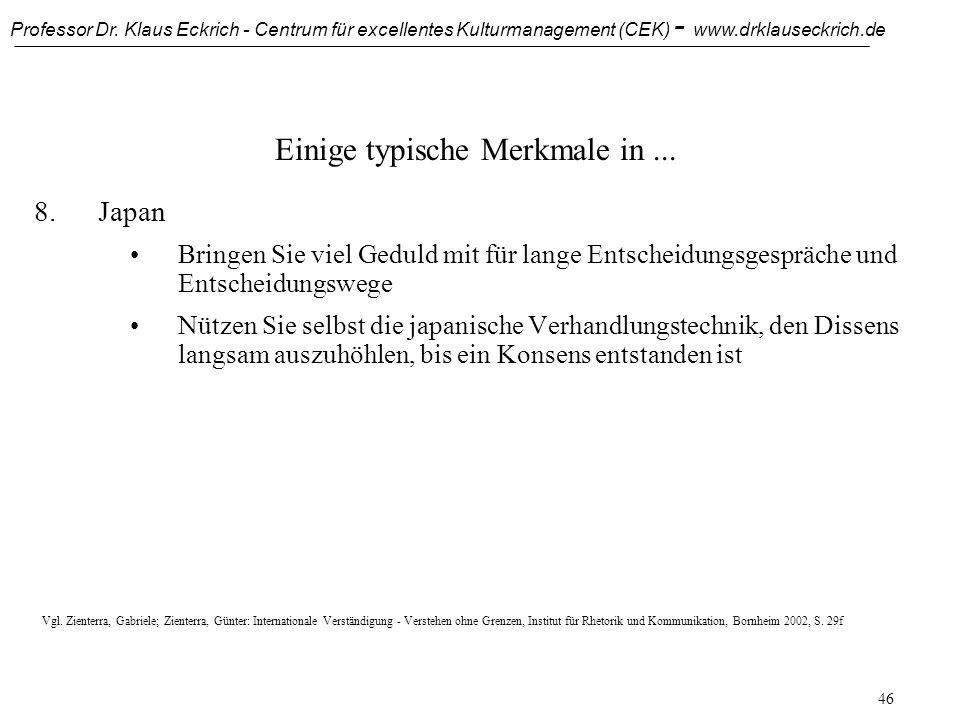 Professor Dr. Klaus Eckrich - Centrum für excellentes Kulturmanagement (CEK) - www.drklauseckrich.de 45 Einige typische Merkmale in... 8.Japan Neben d