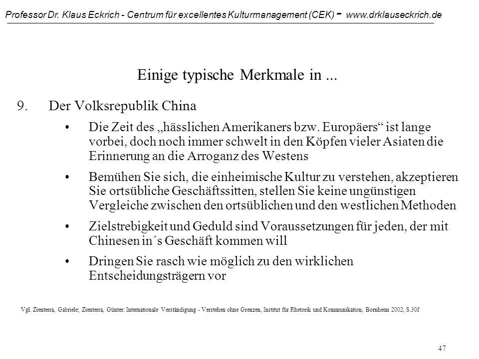 Professor Dr. Klaus Eckrich - Centrum für excellentes Kulturmanagement (CEK) - www.drklauseckrich.de 46 Einige typische Merkmale in... 8.Japan Bringen