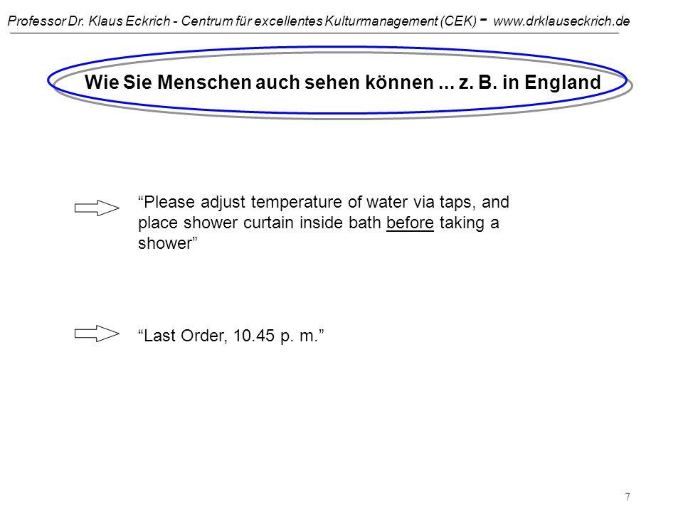 Professor Dr. Klaus Eckrich - Centrum für excellentes Kulturmanagement (CEK) - www.drklauseckrich.de 6 Wie Sie Menschen auch sehen können... z. B. in