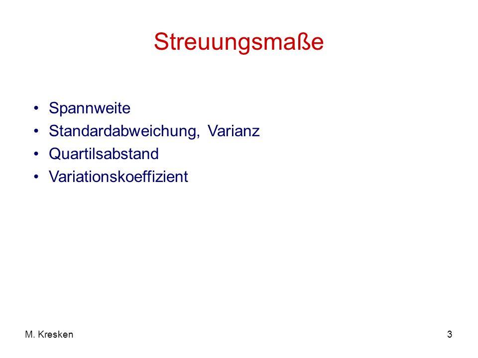 3M. Kresken Streuungsmaße Spannweite Standardabweichung, Varianz Quartilsabstand Variationskoeffizient