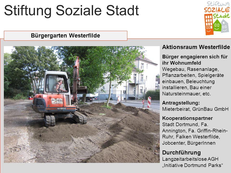 Stiftung Soziale Stadt Bürgergarten Westerfilde Aktionsraum Westerfilde Bürger engagieren sich für ihr Wohnumfeld Wegebau, Rasenanlage, Pflanzarbeiten