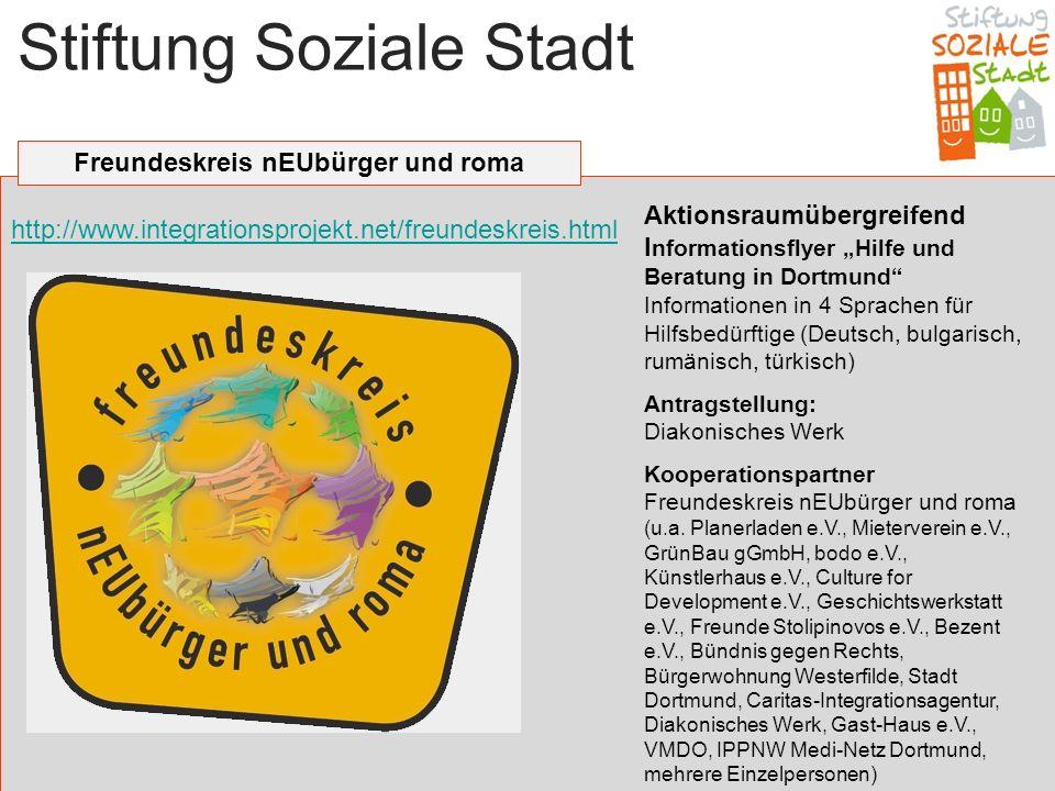 Stiftung Soziale Stadt http://www.integrationsprojekt.net/freundeskreis.html Aktionsraumübergreifend I nformationsflyer Hilfe und Beratung in Dortmund