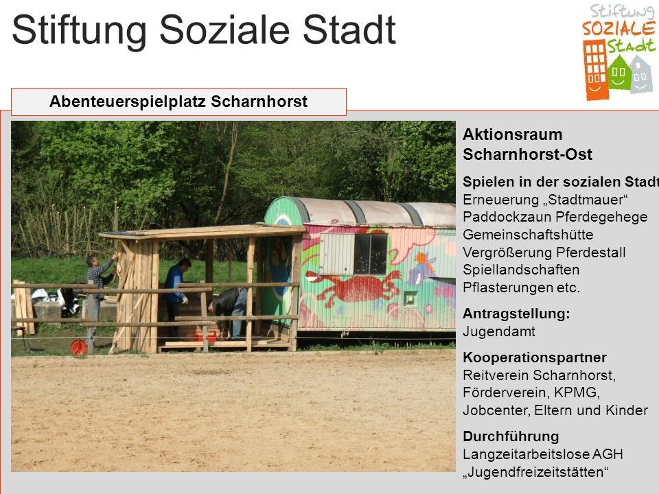 Stiftung Soziale Stadt Abenteuerspielplatz Scharnhorst Aktionsraum Scharnhorst-Ost Spielen in der sozialen Stadt Erneuerung Stadtmauer Paddockzaun Pfe