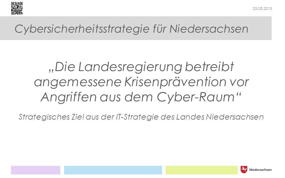03.05.2013 Cybersicherheitsstrategie für Niedersachsen Beschluss der Landesregierung vom 27.