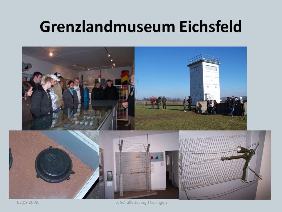 Grenzlandmuseum Eichsfeld 02.09.20093. Schulleitertag Thüringen