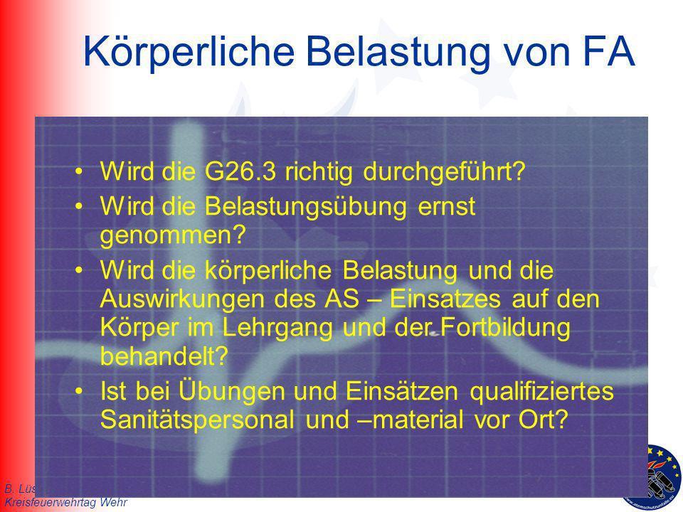 B. Lüssenheide / K. Desmet/ I. Horn Kreisfeuerwehrtag Wehr Körperliche Belastung von FA Wird die G26.3 richtig durchgeführt? Wird die Belastungsübung