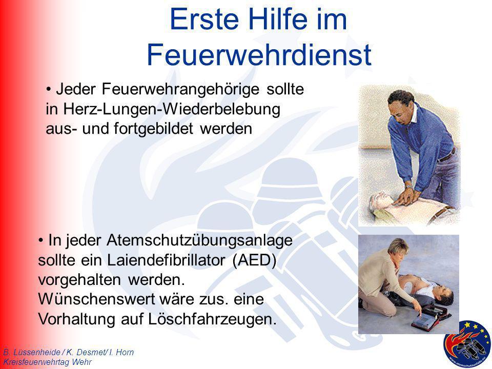 B. Lüssenheide / K. Desmet/ I. Horn Kreisfeuerwehrtag Wehr Erste Hilfe im Feuerwehrdienst Jeder Feuerwehrangehörige sollte in Herz-Lungen-Wiederbelebu