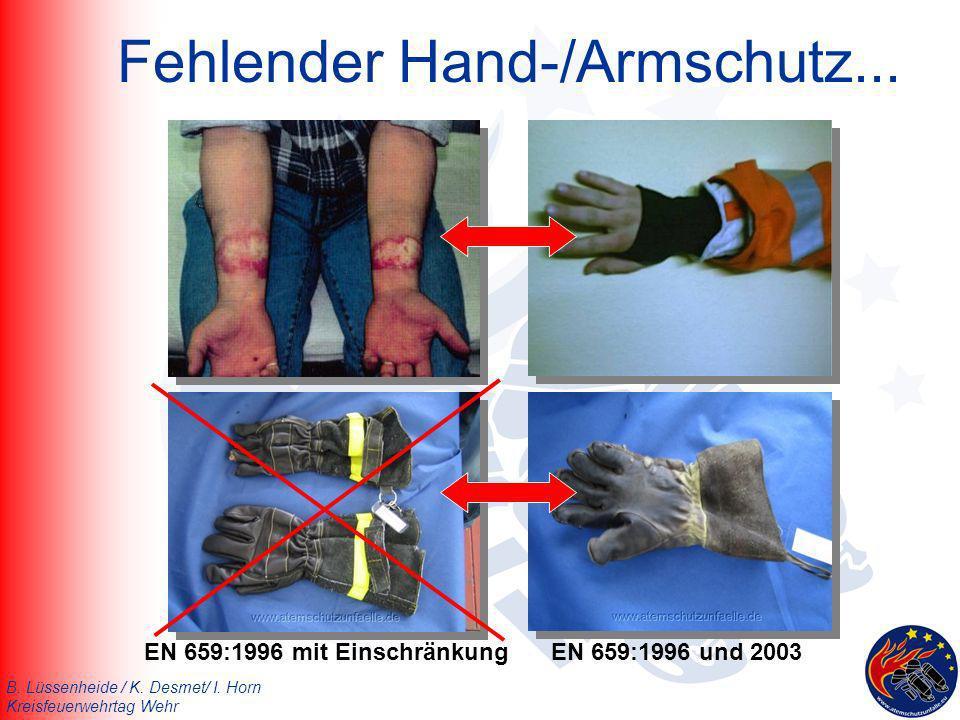 B. Lüssenheide / K. Desmet/ I. Horn Kreisfeuerwehrtag Wehr Fehlender Hand-/Armschutz... EN 659:1996 mit EinschränkungEN 659:1996 und 2003
