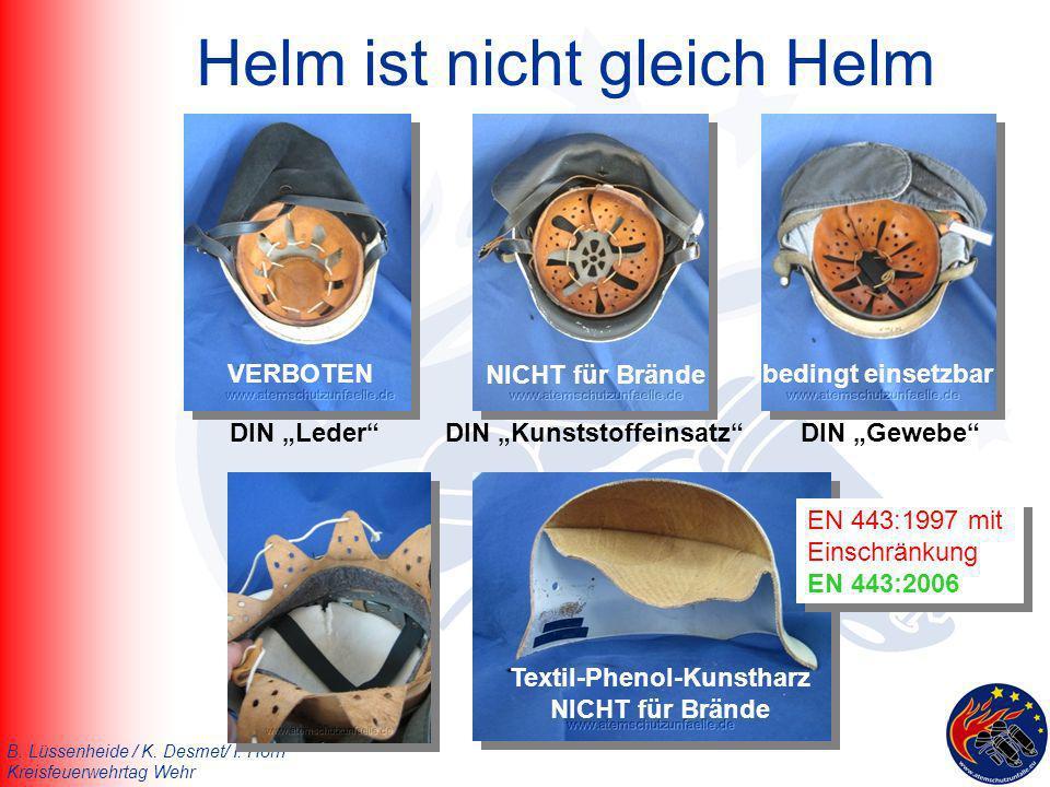 B. Lüssenheide / K. Desmet/ I. Horn Kreisfeuerwehrtag Wehr Helm ist nicht gleich Helm VERBOTENbedingt einsetzbar NICHT für Brände DIN LederDIN Kunstst