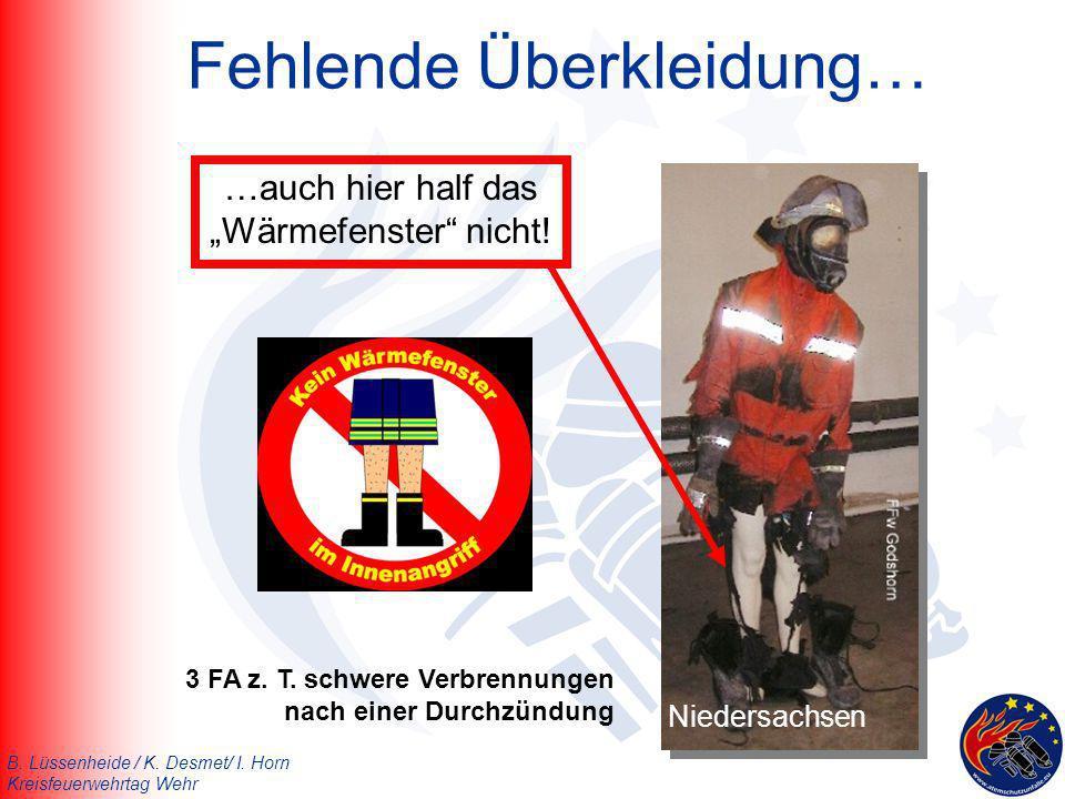 B. Lüssenheide / K. Desmet/ I. Horn Kreisfeuerwehrtag Wehr Fehlende Überkleidung… Niedersachsen …auch hier half das Wärmefenster nicht! 3 FA z. T. sch