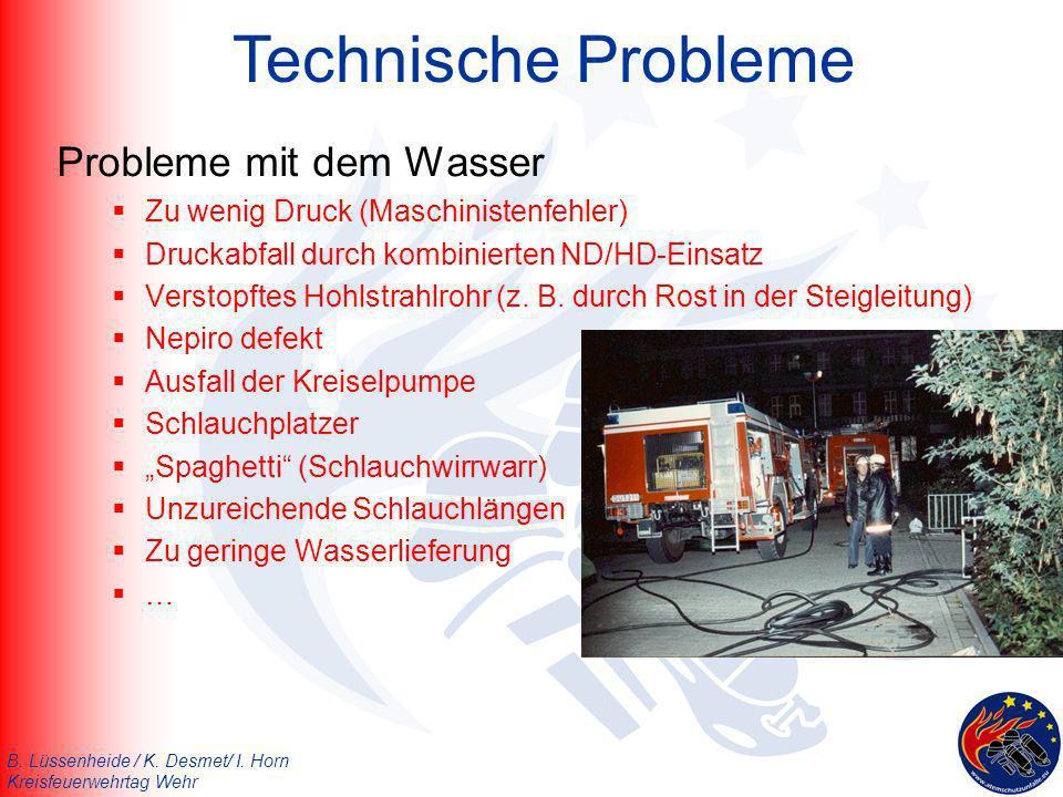 B. Lüssenheide / K. Desmet/ I. Horn Kreisfeuerwehrtag Wehr Technische Probleme Probleme mit dem Wasser Zu wenig Druck (Maschinistenfehler) Druckabfall
