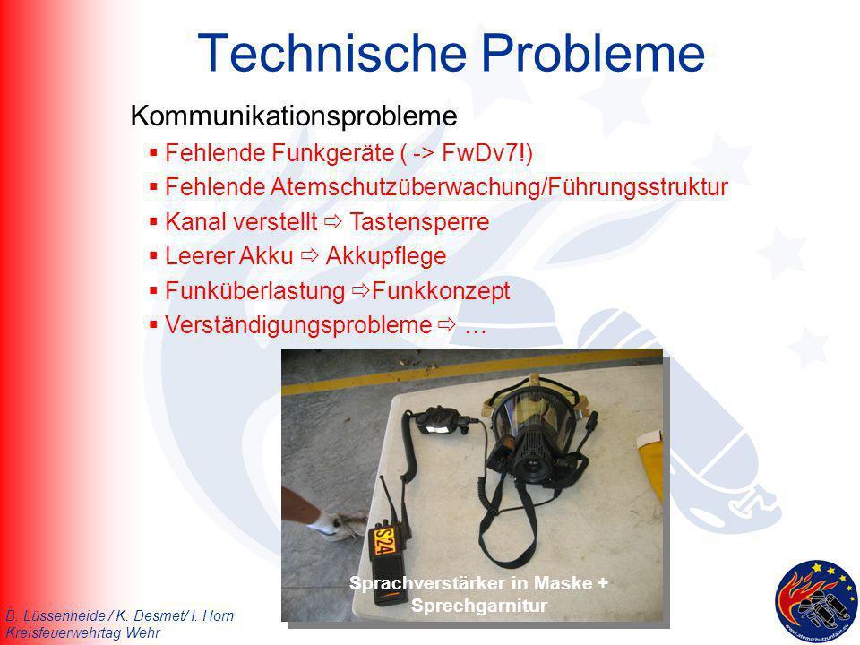 B. Lüssenheide / K. Desmet/ I. Horn Kreisfeuerwehrtag Wehr Kommunikationsprobleme Fehlende Funkgeräte ( -> FwDv7!) Fehlende Atemschutzüberwachung/Führ
