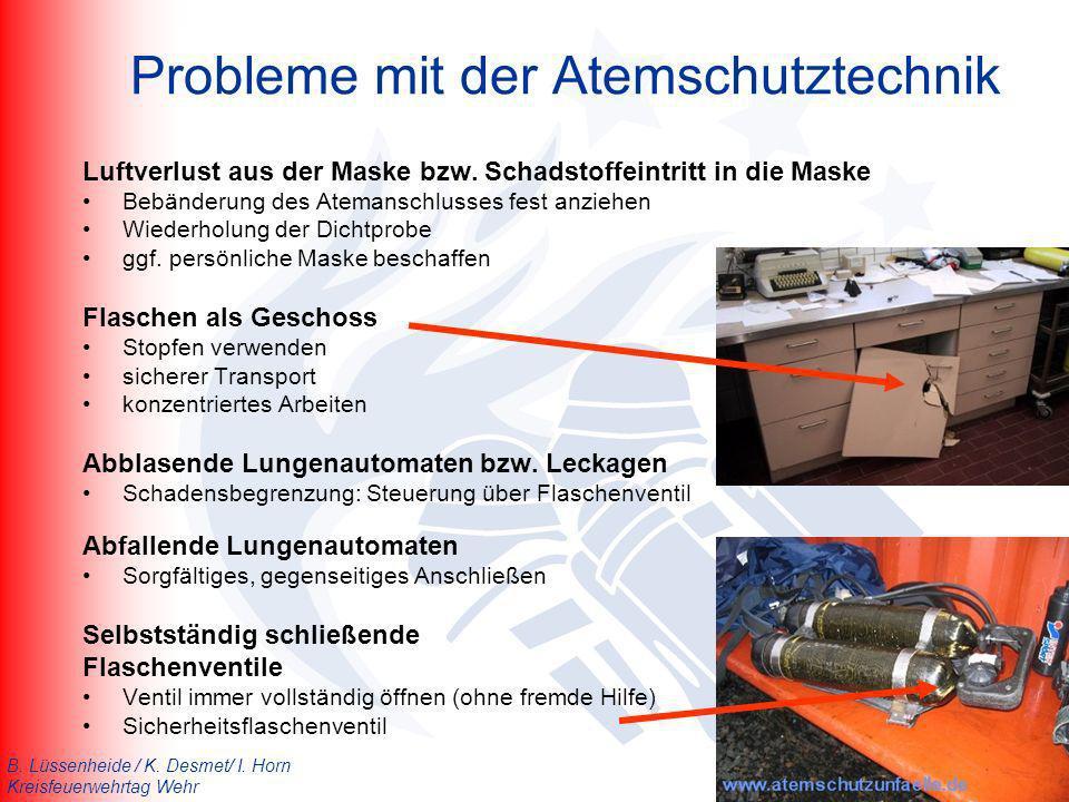 B. Lüssenheide / K. Desmet/ I. Horn Kreisfeuerwehrtag Wehr Probleme mit der Atemschutztechnik Luftverlust aus der Maske bzw. Schadstoffeintritt in die