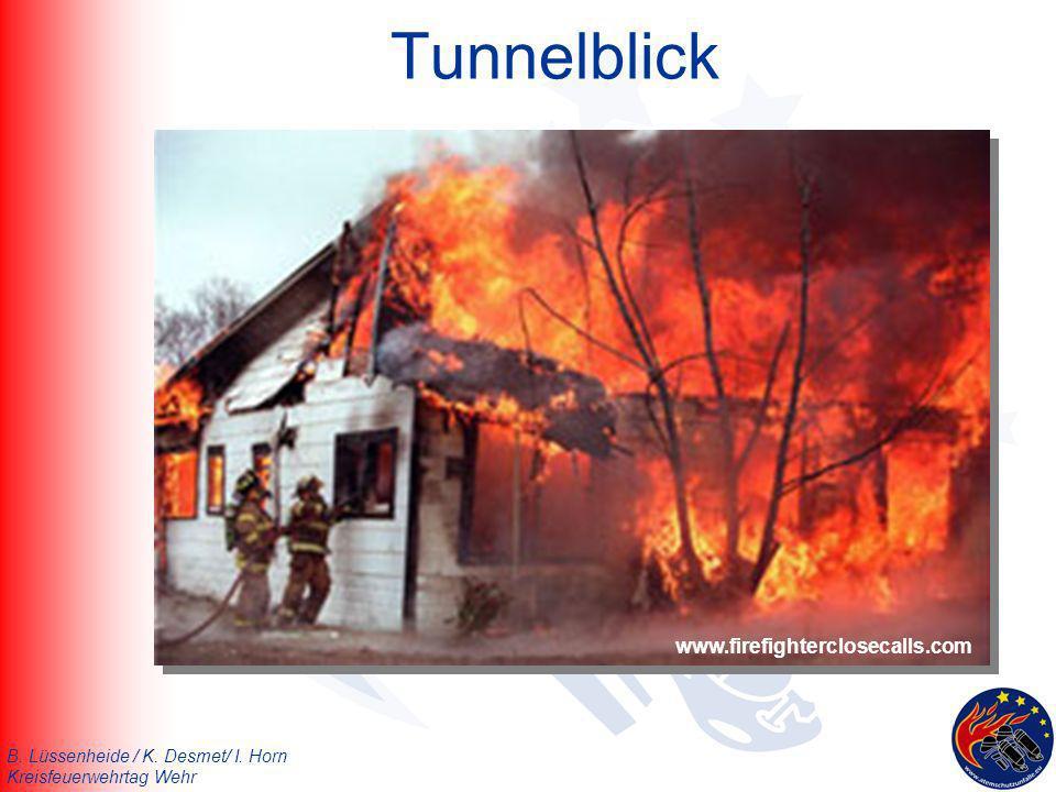 B. Lüssenheide / K. Desmet/ I. Horn Kreisfeuerwehrtag Wehr Tunnelblick www.firefighterclosecalls.com