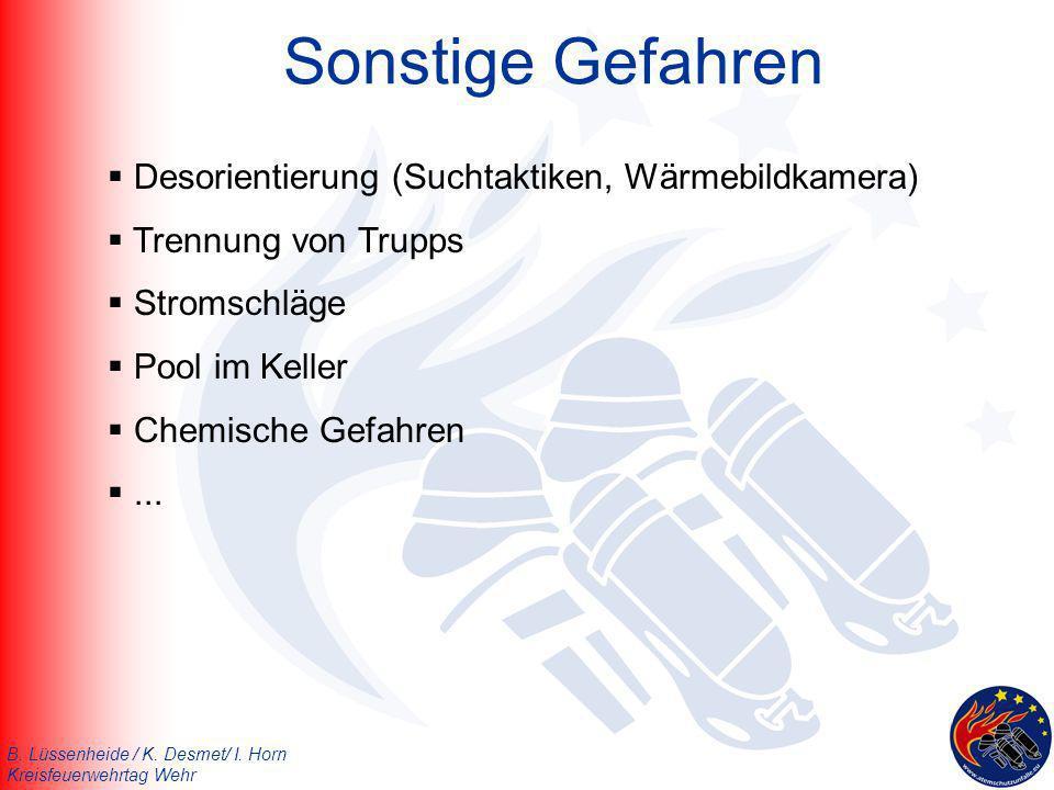 B. Lüssenheide / K. Desmet/ I. Horn Kreisfeuerwehrtag Wehr Sonstige Gefahren Desorientierung (Suchtaktiken, Wärmebildkamera) Trennung von Trupps Strom
