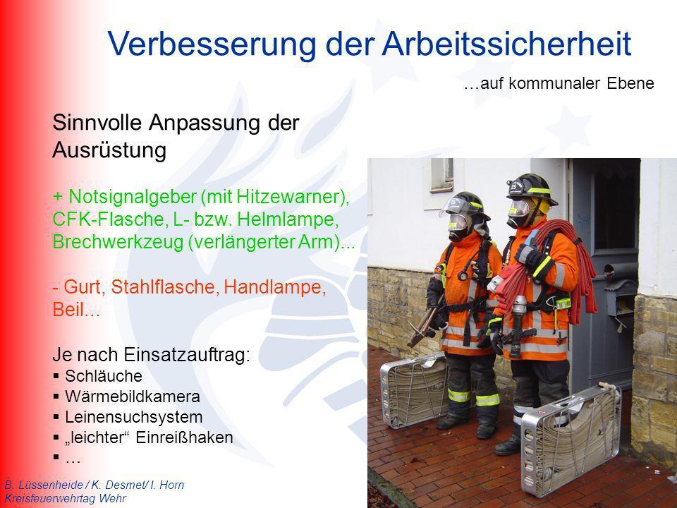 B. Lüssenheide / K. Desmet/ I. Horn Kreisfeuerwehrtag Wehr Sinnvolle Anpassung der Ausrüstung + Notsignalgeber (mit Hitzewarner), CFK-Flasche, L- bzw.