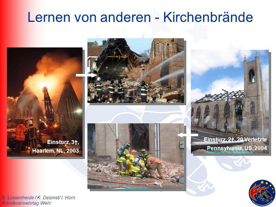 B. Lüssenheide / K. Desmet/ I. Horn Kreisfeuerwehrtag Wehr Lernen von anderen - Kirchenbrände Einsturz, 3, Haarlem, NL, 2003 Einsturz, 2, 29 Verletzte