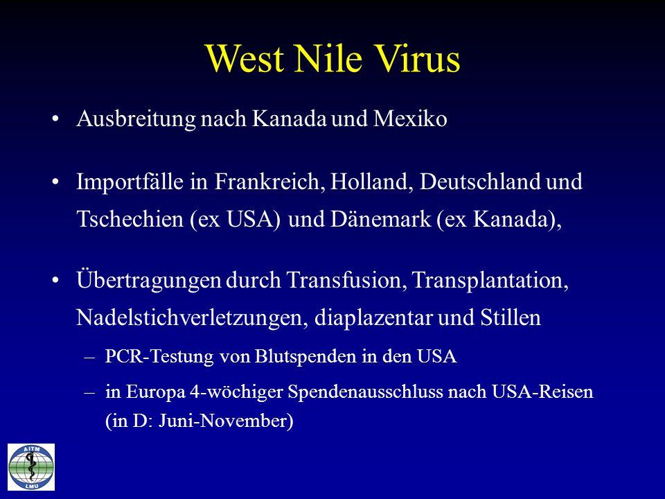 West Nile Virus Ausbreitung nach Kanada und Mexiko Importfälle in Frankreich, Holland, Deutschland und Tschechien (ex USA) und Dänemark (ex Kanada), Ü