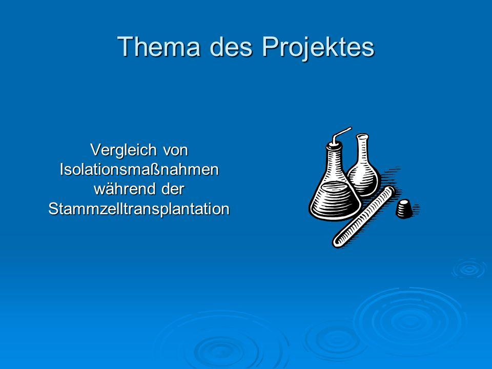 Thema des Projektes Vergleich von Isolationsmaßnahmen während der Stammzelltransplantation