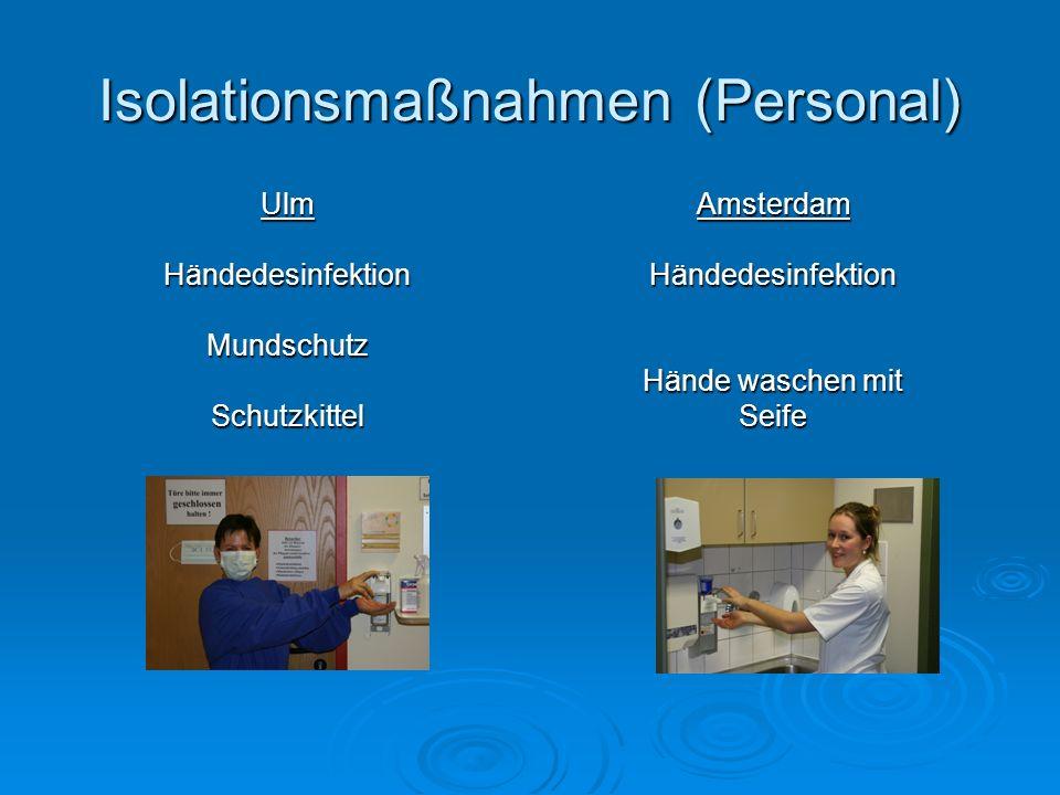 Isolationsmaßnahmen (Personal) UlmHändedesinfektionMundschutzSchutzkittelAmsterdamHändedesinfektion Hände waschen mit Seife
